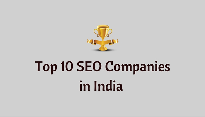 Top 10 Best SEO Companies in India (Exclusive List) - 2017