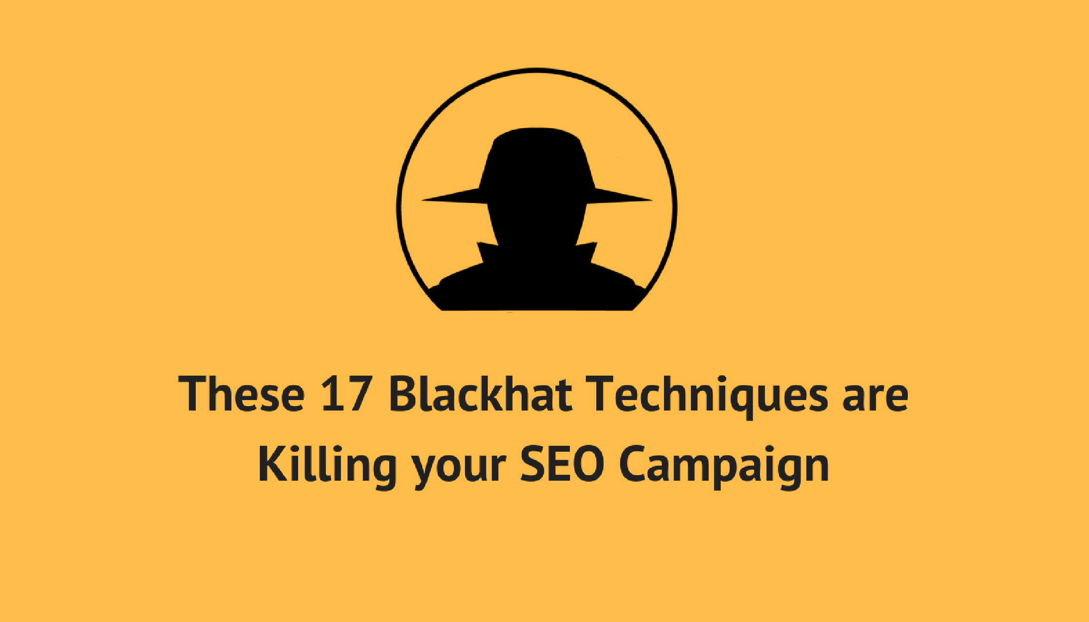 blackhat seo techniques killing an SEO campaign