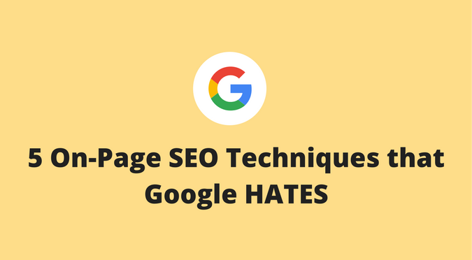 on-page seo techniques Google hates