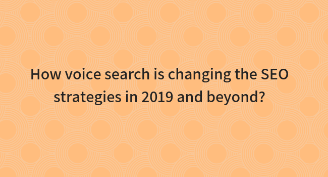 Voice search search engine optimization strategies 2019