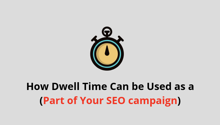 dwell time SEO campaign strategy