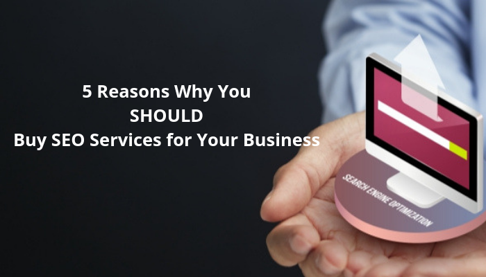reasons why you should buy seo services