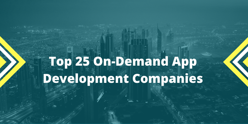 Top 25 On-Demand App Development Companies (1)